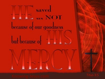 Titus 3:5 He Saved Us By His Mercy (red)