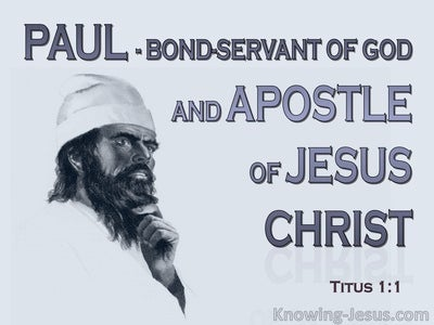 Titus 1:1 Paul A Bond Servant Of God And Apostle (gray)