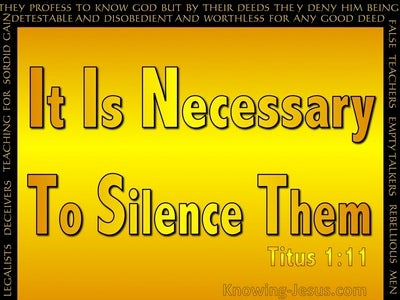 Titus 1:11 It Is Nescessary To Silence Them (gold)