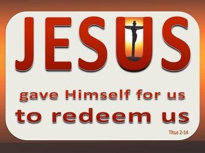 Titus 2:14 Jesus Came To Redeem Us (orange)