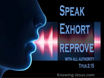 Titus 2:15 Speak These Things, Exhort, And Rebuke With All Authority (blue)