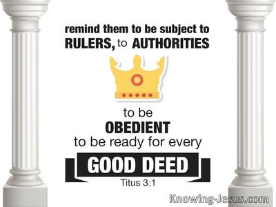 Titus 3:1 Remind Them To Be Subject To Rulers And Authority (white)