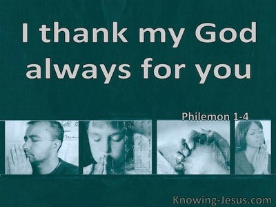 Philemon 1:4 Thank God Always For You (green)