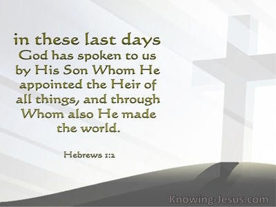 Hebrews 1:2 God Has Spoken In These Last Days:sage