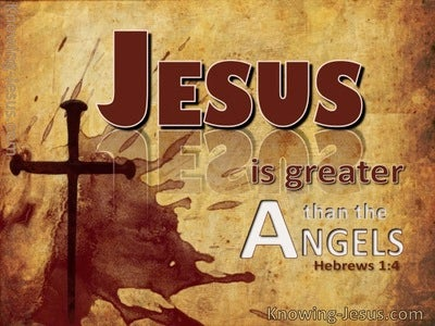 Hebrews 1:4 Jesus Greater Than Angels (brown)