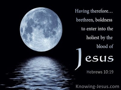 Hebrews 10:19 Having Boldness To Enter Into The Holiest By The Blood Of Jesus (utmost)05:04