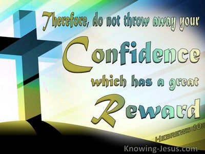 Hebrews 10:35 Your Confidence in Christ Has Great Reward (green)