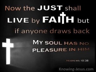 Hebrews 10:38 The Just Shall Live By Faith (black)