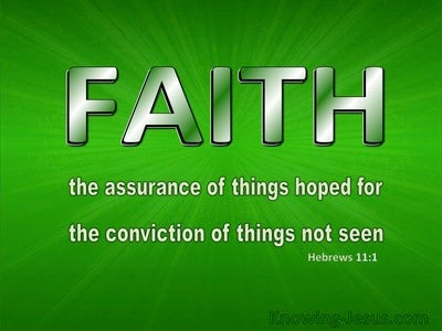 Hebrews 11:1 Faith Is The Assuracne Of Things Hoped For (green)