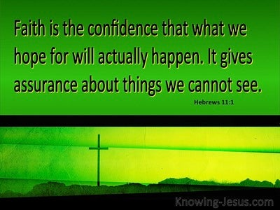 Hebrews 11:1 Faith Is The Assuracne Of Things Hoped For (yellow)