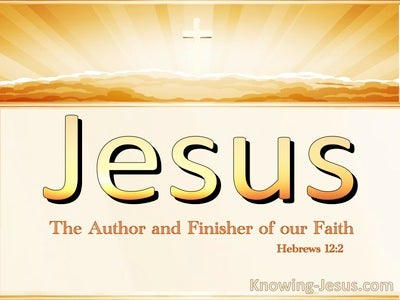Hebrews 12:2 Looking Unto Jesus : Author And Finisher (beige)