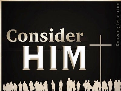 Hebrews 12:3  Consider Him (devotional)02:16 (beige)