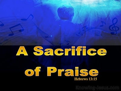 Hebrews 13:15 Sacrifice Of Praise (yellow)