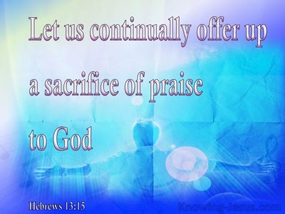 Hebrews 13:15 Sacrifice Of Praise (blue)