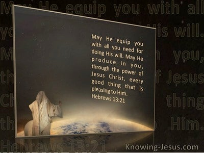 Hebrews 13:21 May He Equip You With All You Need For Doing His Will (windows)07:20