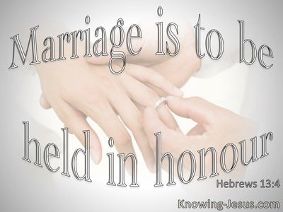 Hebrews 13:4 Marriage Is To Be Held In Honour (gray)