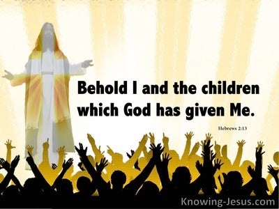 Hebrews 2:13 The Children God Has Given Me (yellow)