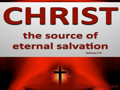 Hebrews 5:9  Christ The Source Of Eternal Salvation (red)
