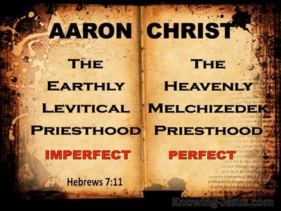 Hebrews 7:11 The Levitical Priesthood and the Melchizedek Priesthood (black)