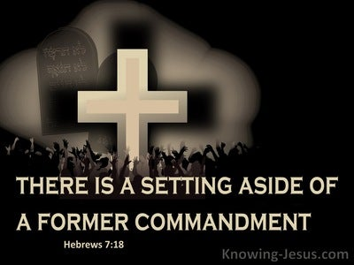Hebrews 7:18 The Setting Aside Of A Former Commandment  (black)