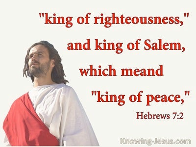 Hebrews 7:2 King Of Rightteousness And King Of Peace (red)