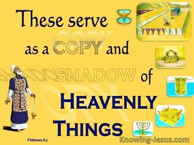 Hebrews 8:5 A Copy And Shadow Of Heavenly Things  (yellow)