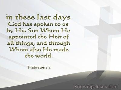 Hebrews 1:2 God Has Spoken In These Last Days (sage)