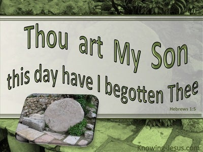 Hebrews 1:5 This Day Have I Begotten Thee (green)