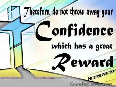 Hebrews 10:35 Your Confidence in Christ Has Great Reward (black)