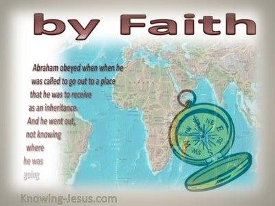 Hebrews 11:8 By Faith Abraham (brown)