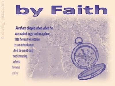 Hebrews 11:8 By Faith Abraham (purple)