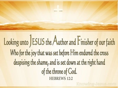 Hebrews 12:2 Looking Unto Jesus : Author And Finisher (yellow)