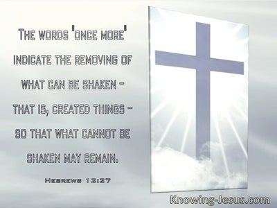 Hebrews 12:27 The Words Once More Remove All That Can Be Shaken (windows)01:04