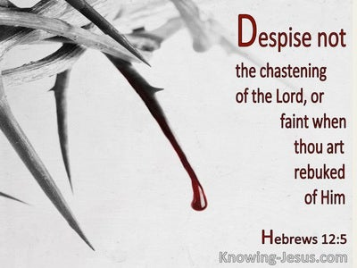 Hebrews 12:5 Despise Not The Chastening Of The Lord (utmost)08:14