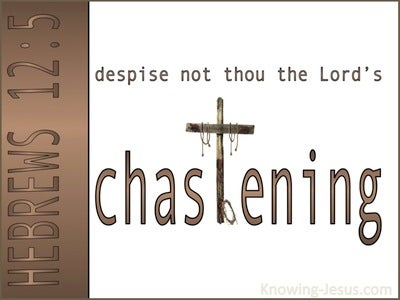Hebrews 12:5 The Chastening Of The Lord (white)