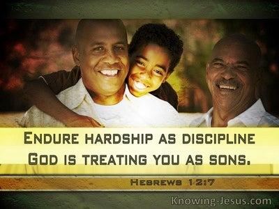Hebrews 12:7 Endure Hardship As Discipline. God Is Treating You As Sons (windows)04:18
