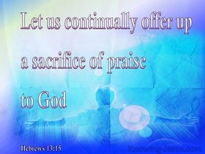 Hebrews 13:15 Sacrifice Of Praise (blue)