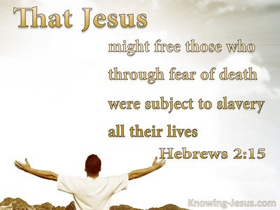 Hebrews 2:15 Freed From Fear Of Death (white)