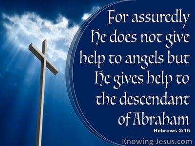 Hebrews 2:16 He Gives Help To Descendants Of Abraham (blue)