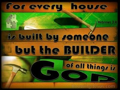 Hebrews 3:4 The Builder Of All Is God (orange)