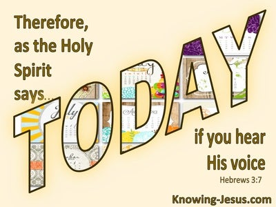 Hebrews 3:7 The Spirit Said Today If You Will Hear His Voice (yellow)