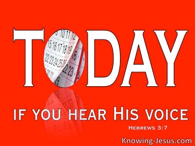 Hebrews 3:7 Today If You Will Hear His Voice (red)
