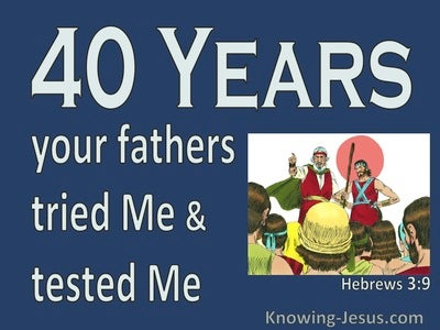 Hebrews 3:9 Your Fathers Tested Me 40 Years (blue)
