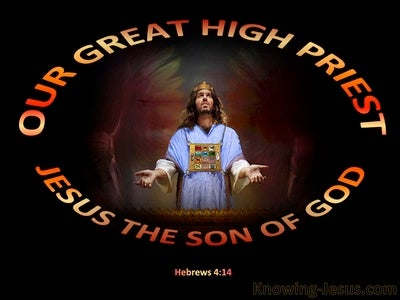 Hebrews 4:14 Jesus Our Great High Priest (black)