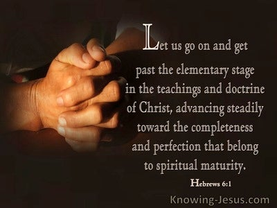 Hebrews 6:1 Let us Go On Past The Elementary Stage (windows)11:04