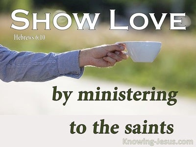 Hebrews 6:10 Show Love By Ministering To The Saints (green)
