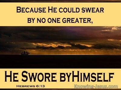 Hebrews 6:13  He Swore By Himself (gold)