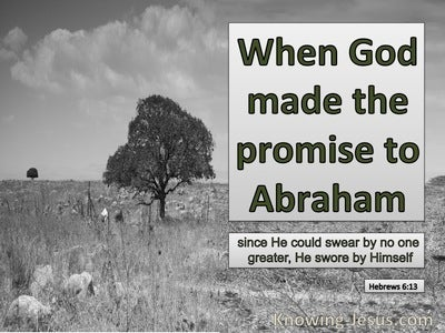 Hebrews 6:13 When God Made The Promise To Abraham (silver)