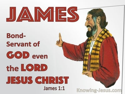 James 1:1 James A Bond:Servant Even The Lord Jesus Christ (white)