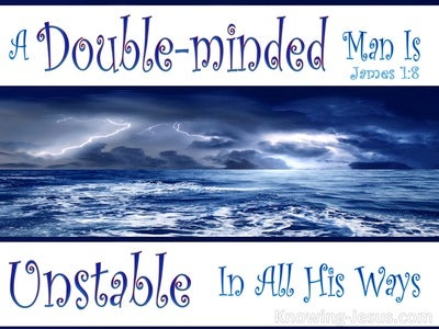 James 1:8 A Double Minded Man Is Unstable (white)